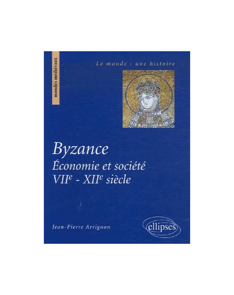 Byzance. Économie et société VIIe-XIIe siècle