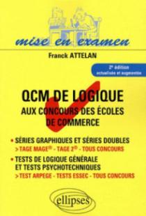 QCM de logique aux concours des écoles de commerce - IAE - Master - 2e édition mise à jour. Tage Mage® - Tage 2® - Tous concours. Test ARPEGE - tests essec - tous concours