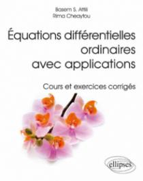 Équations différentielles ordinaires avec applications - Cours et exercices corrigés