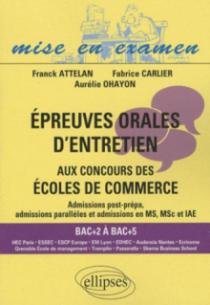 Épreuves orales d'entretien aux concours des écoles de commerce. Bac+2 à Bac+5