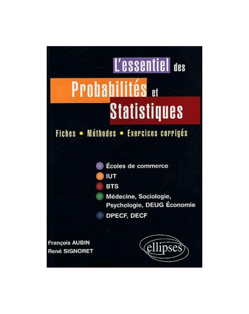 essentiel des probabilités et statistiques (L') - Fiches, méthodes, exercices corrigés