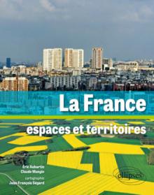 La France. Espaces et territoires