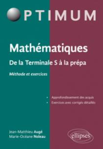 Mathématiques : De la Terminale S à la prépa (Méthode et exercices)