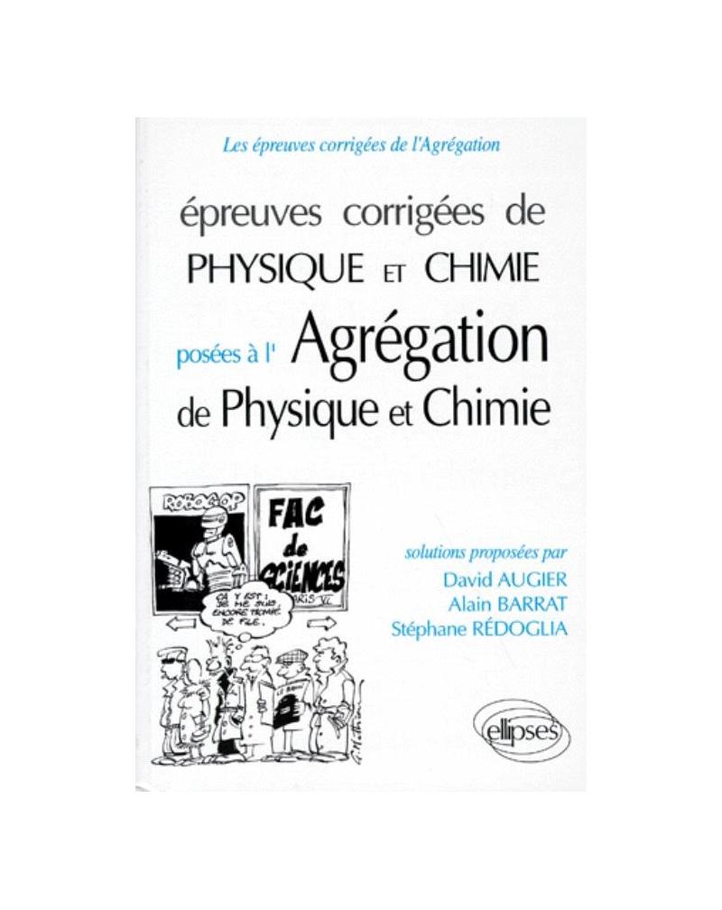 Épreuves corrigées de Physique et Chimie à l'Agrégation - Physique (91/95), Chimie (93/95)