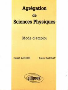 Agrégation de Sciences Physiques - Mode d'emploi