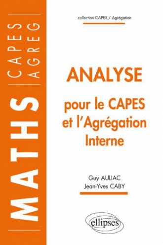 Analyse pour le CAPES et l'Agrégation interne de Mathématiques