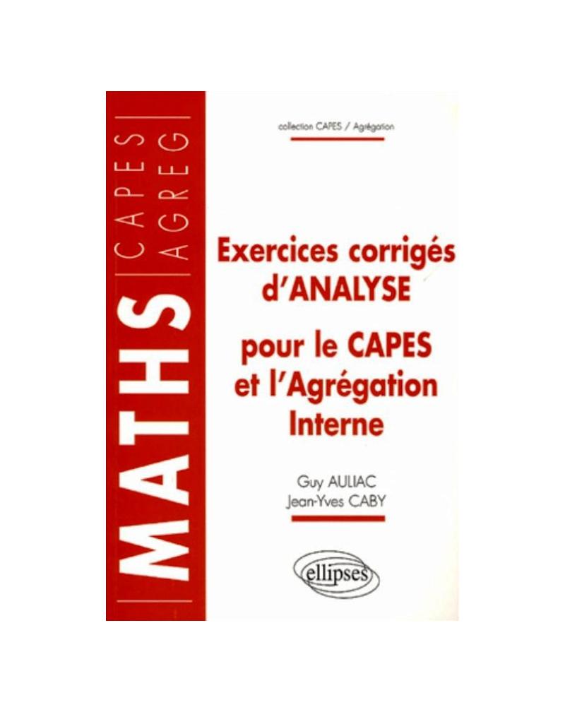 Exercices corrigés d'analyse pour le Capes et l'Agrégation interne