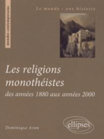 Les religions monothéistes des années 1880 aux années 2000