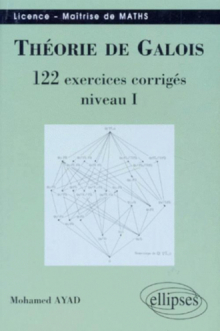 Théorie de Galois - 122 exercices corrigés