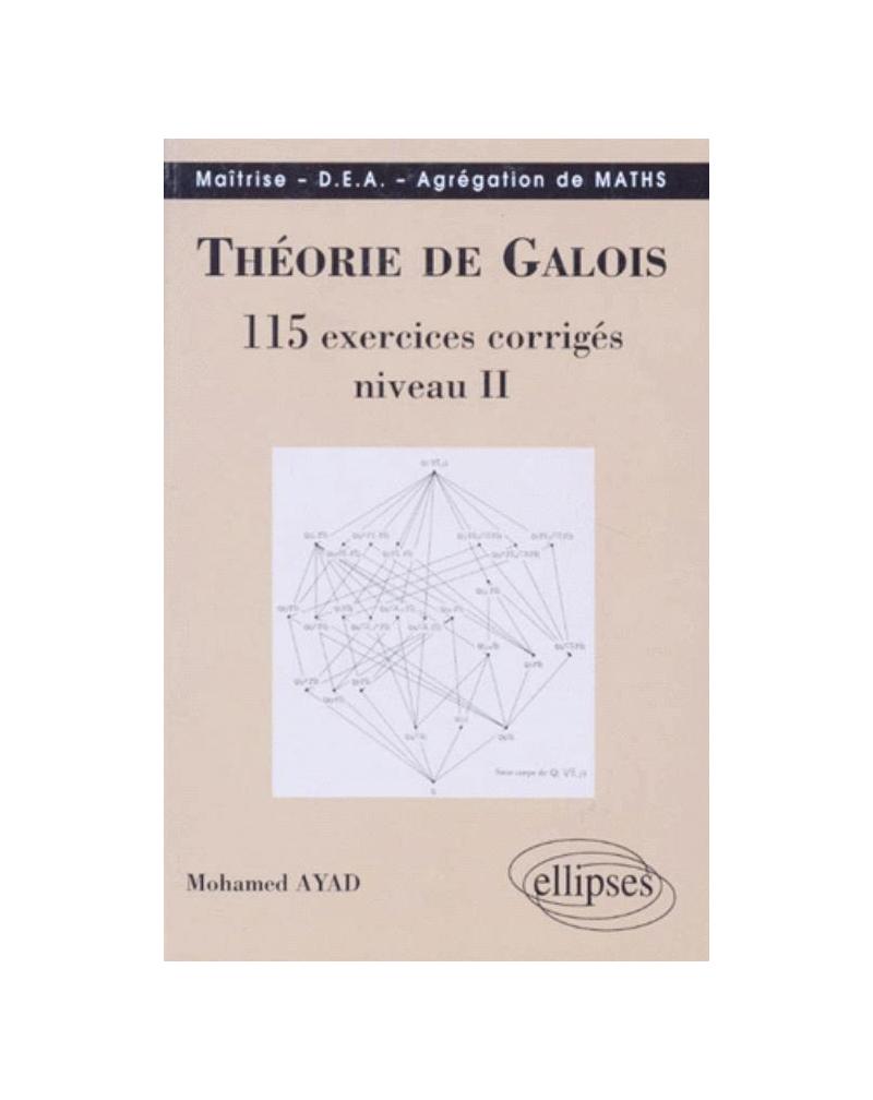 Théorie de Galois - 115 exercices corrigés