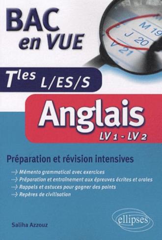 Bac en vue • Anglais • Préparation et révision intensives - Tles L, S, ES (LV1 - LV2)