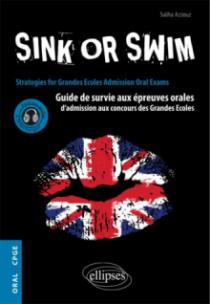 Sink or Swim. Guide de survie aux épreuves orales d'admission aux concours CPGE