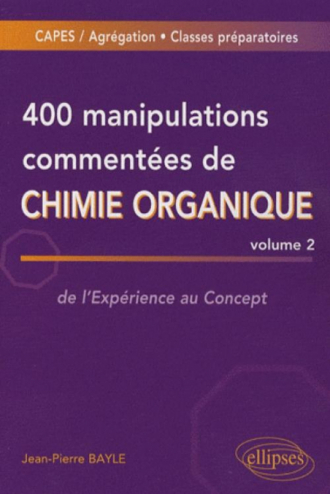 400 manipulations commentées de chimie organique - volume 2