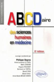 ABCDaire des sciences humaines en médecine. Nouvelle édition entièrement refondue et mise à jour