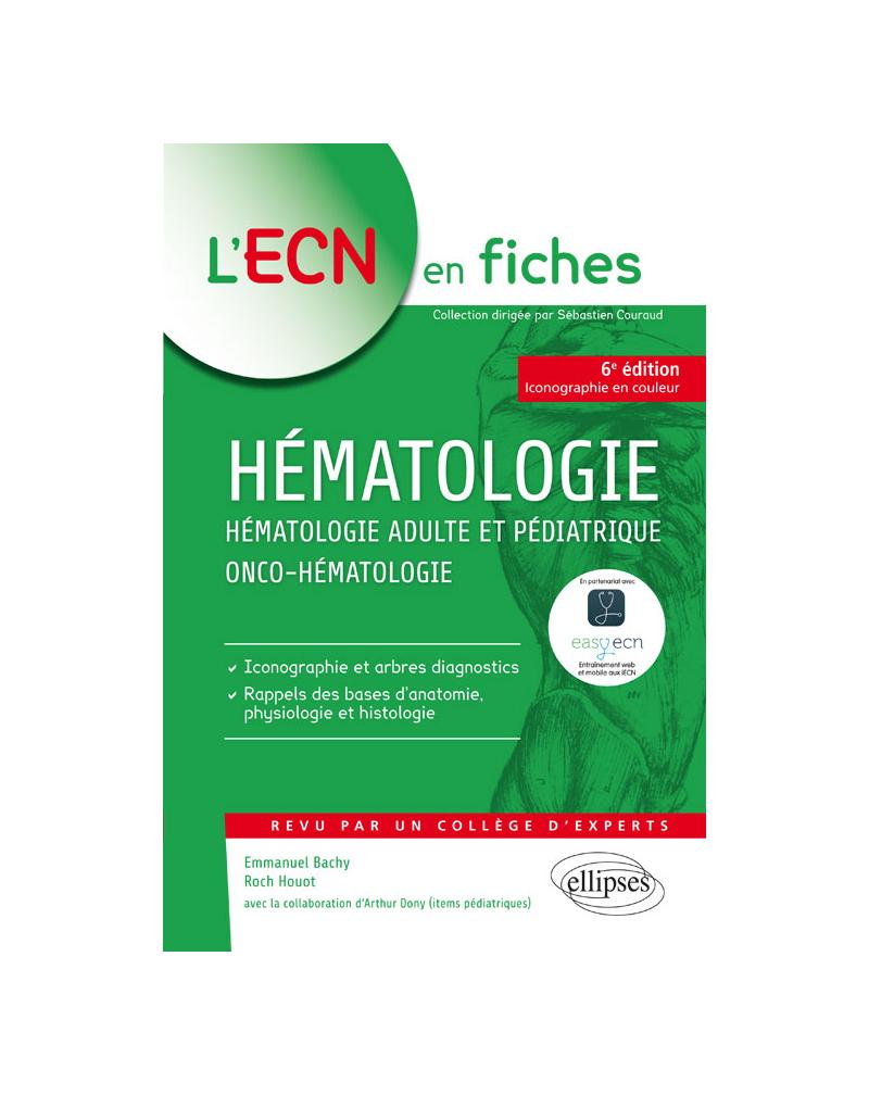 Hématologie - Hématologie adulte et pédiatrique - Onco-hématologie - 6e édition