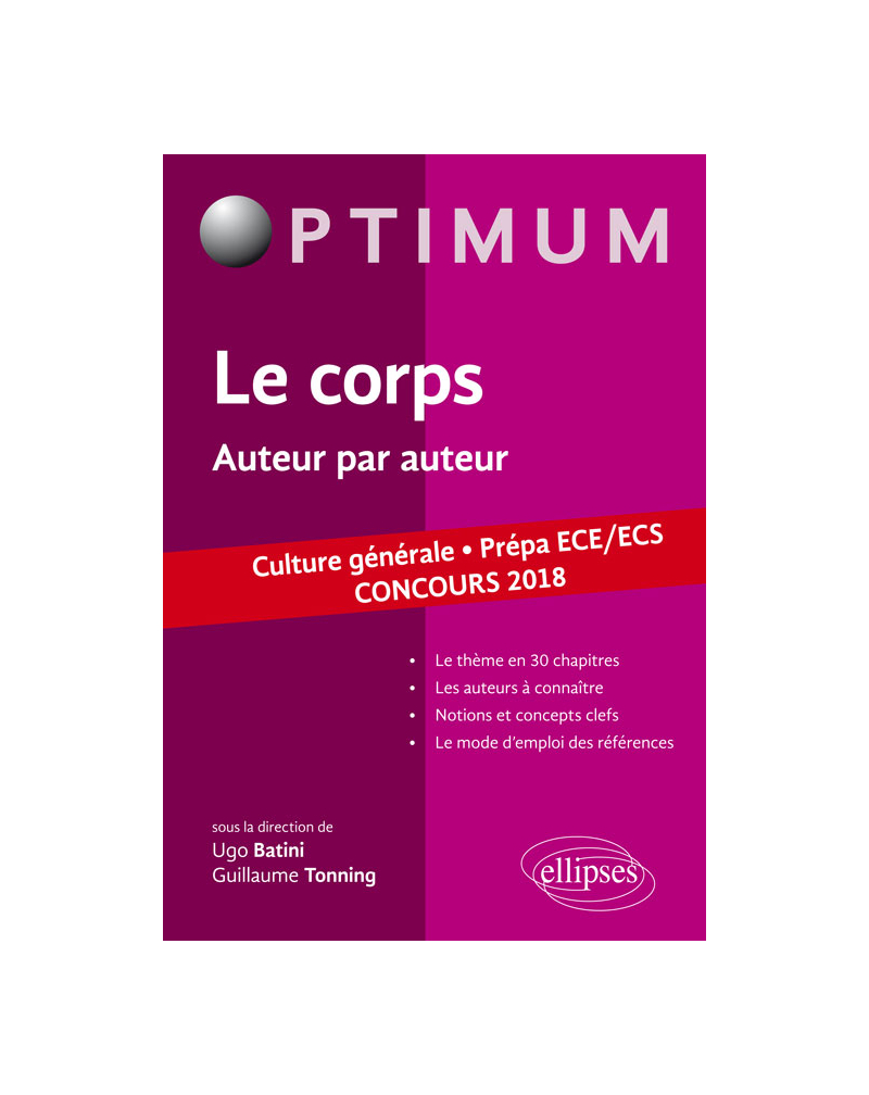 Le corps. Auteur par auteur. Culture générale. Prépa ECE/ECS. Concours 2018