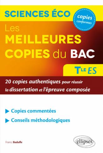 Les meilleures copies du bac - Sciences économiques et sociales  - terminale ES - 20 copies authentiques pour réussir la dissertation et l'épreuve composée