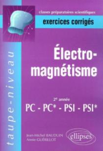 Electromagnétisme PC-PC*-PSI-PSI* - Exercices corrigés