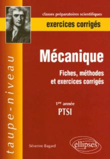 Mécanique - Fiches, méthodes et exercices corrigés - 1ère année PTSI