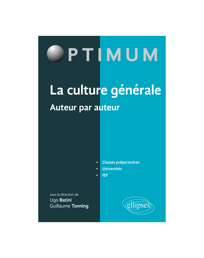 La Culture générale auteur par auteur. Classes préparatoires, université - IEP