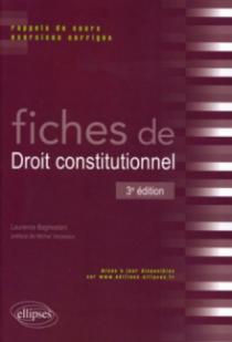 Fiches de droit constitutionnel. Rappels de cours et exercices corrigés - 3e édition