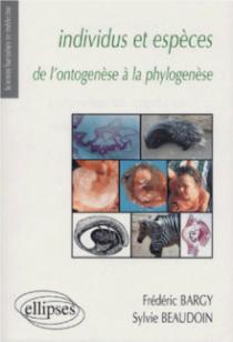 Individus et espèces de l'ontogenèse à la phylogenèse