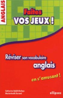 Anglais - Faites vos jeux ! Réviser son vocabulaire anglais en s'amusant