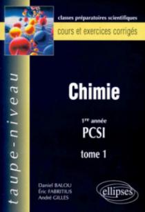 Chimie PCSI, tome 1 - Cours et exercices corrigés
