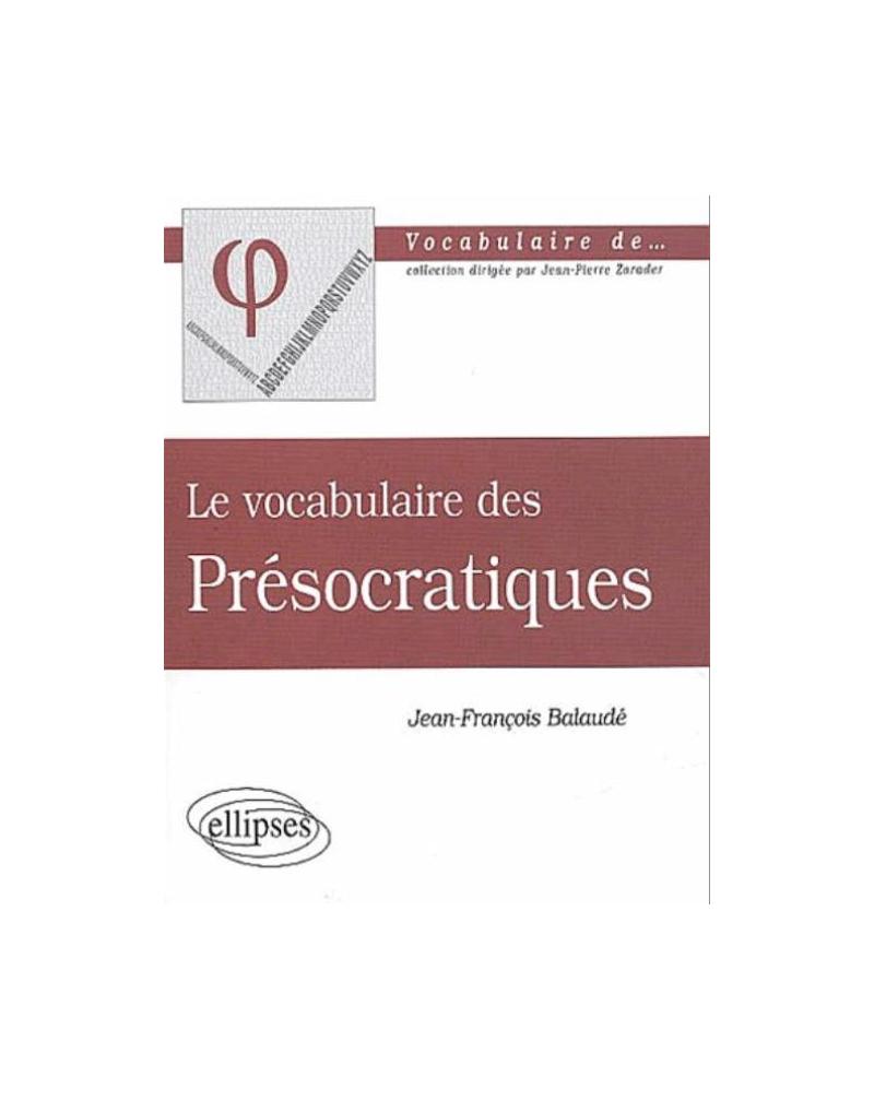 vocabulaire des Présocratiques (Le)