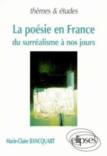 poésie en France (La) - Du surréalisme à nos jours