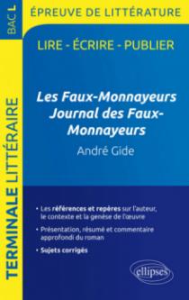 Les Faux-Monnayeurs / Journal des Faux-Monnayeurs, Gide. BAC L 2017. Terminale littéraire