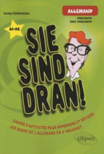 Allemand • Sie sind dran! • Cahier d'activités pour apprendre et réviser les bases de l'allemand en s'amusant