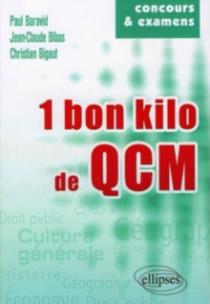 1 bon kg de QCM. Culture générale - Histoire - Géographie - Économie - Droit