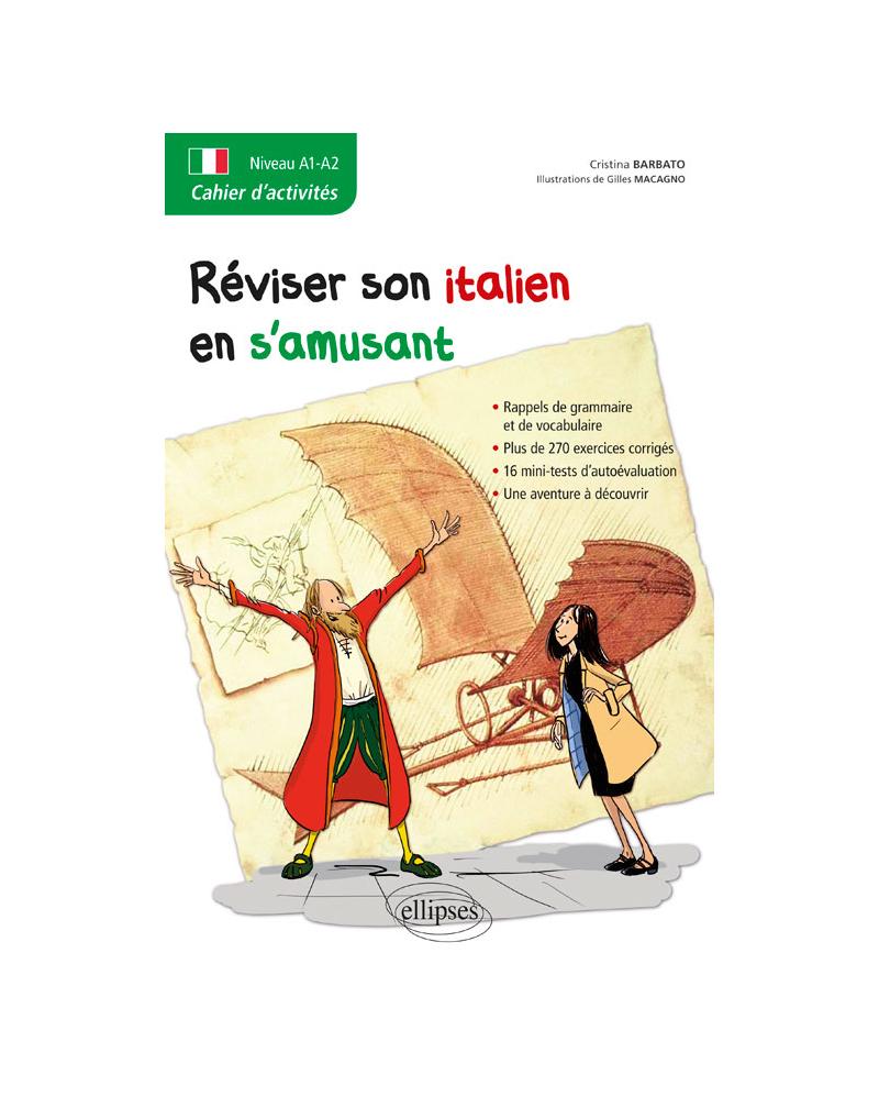 Italien. Cahier d'activités. Réviser son italien en s'amusant.[A1-A2]