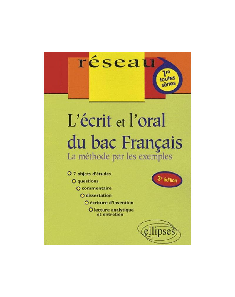 L'écrit et l'oral du bac français. 3e édition