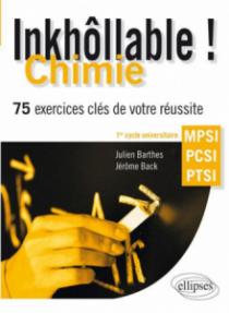 Inkhôllable ! Chimie - 75 exercices clés de votre réussite - MPSI - PCSI - PTSI