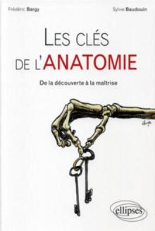 Les clés de l'anatomie – De la découverte à la maîtrise