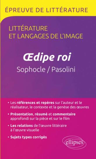 Oedipe roi, Sophocle / Œdipe roi, Pier Paolo Pasolini. TERMINALE L. Littérature et langages de l'image.