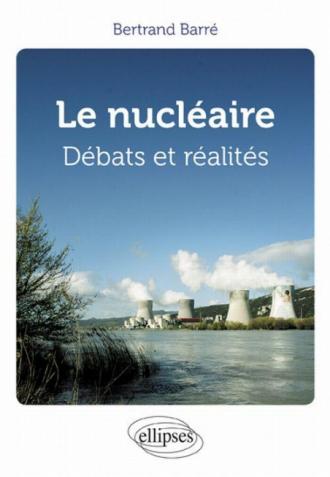 Le nucléaire. Débats et réalités