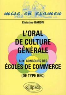 oral de culture générale aux concours des écoles de commerce (L')