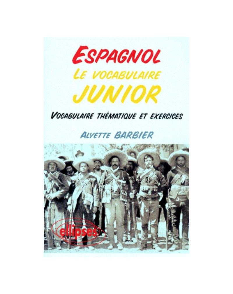 Le vocabulaire junior espagnol - Vocabulaire thématique et exercices