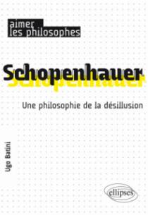 Schopenhauer. Une philosophie de la désillusion