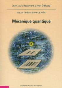 Mécanique quantique (accompagné d'un CD-Rom réalisé par Manuel Joffre)