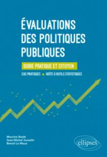 Évaluations des politiques publiques. Guide pratique et citoyen