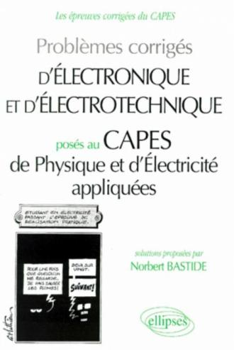 Electronique et d'électrotechnique posés au CAPES de physique appliquée 94/98