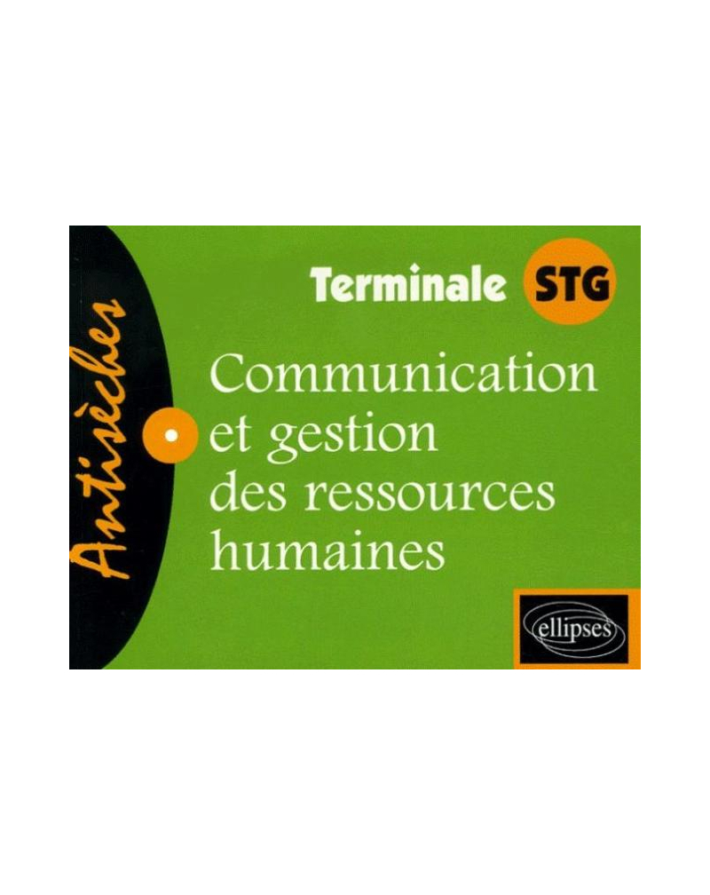 Communication et Gestion des ressources humaines. Terminale STG