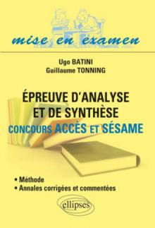 Epreuve d'analyse et de synthèse •Concours Accès et Sésame •Méthode et annales corrigées et commentées