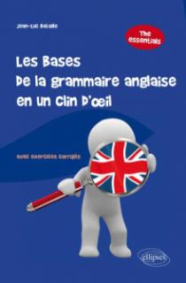 Les bases de la grammaire anglaise en un clin d'œil (avec exercices corrigés)