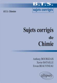 Sujets corrigés de Chimie - BTS chimiste