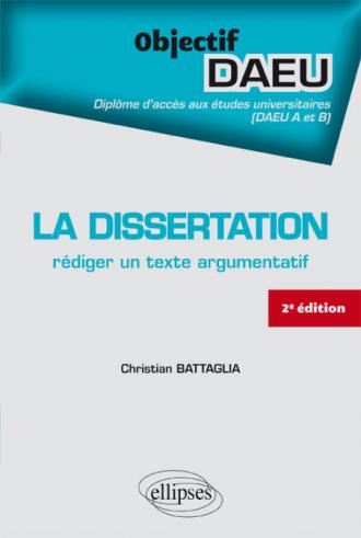 La dissertation : rédiger un texte argumentatif - 2e édition